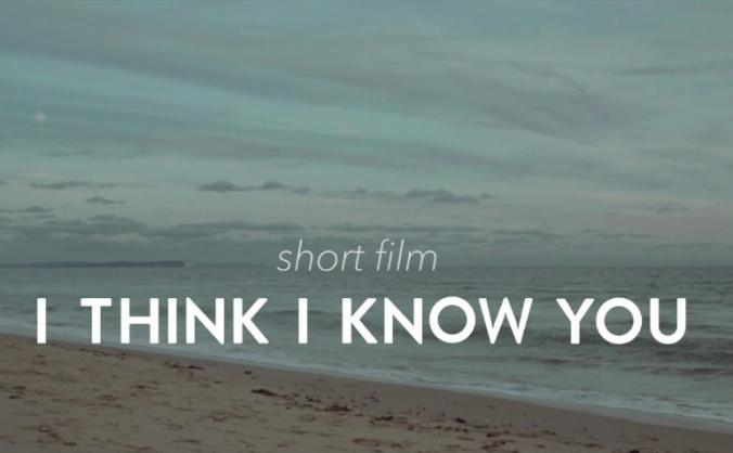 I Think I Know You