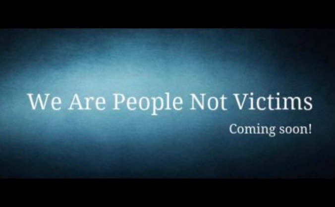 We Are People Not Victims