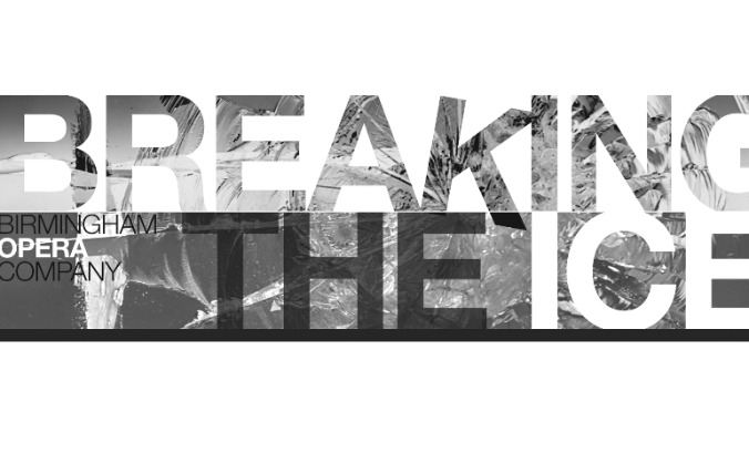 Birmingham Opera Company - Breaking The Ice