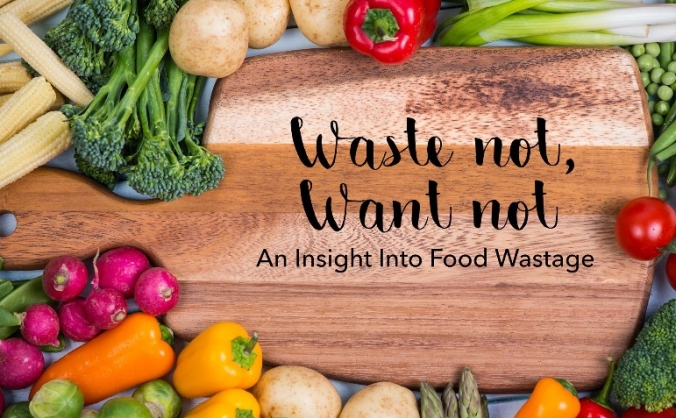 Waste Not, Want Not: An insight into Food Wastage