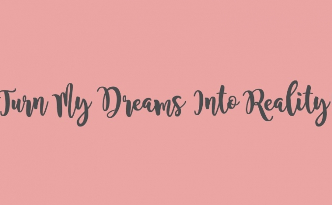 Turn My Dreams Into Reality (Online Gift Shop)