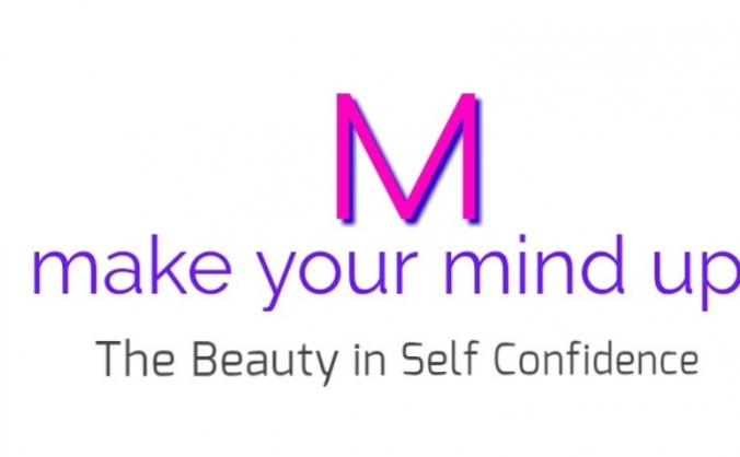 Make Your Mind Up - The Beauty in Self Confidence