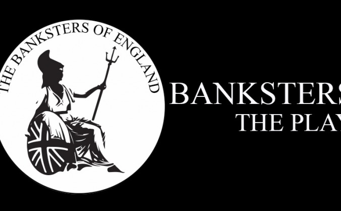 BANKSTERS -THE PLAY