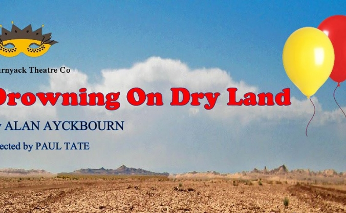 Bournyack Theatre Company 'Drowning on Dry Land'