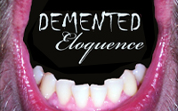 Demented Eloquence (North)