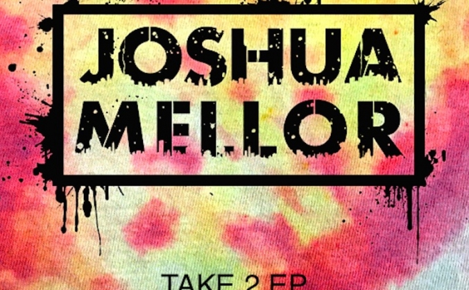 Joshua Mellor needs his Take 2 EP CD Printing!!!!