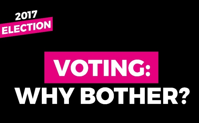 General Election 2017 – Voting: Why Bother?