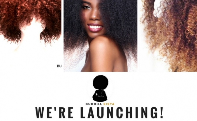 Buddha Sista Hair Launch Project 2017