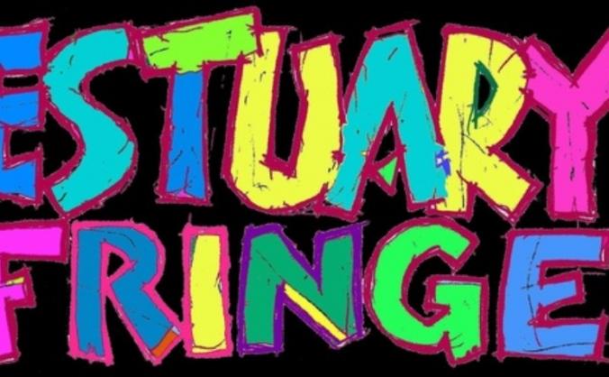 Estuary Fringe Festival August 1st - 9th