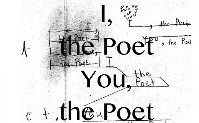 I, the Poet. You, the Poet.