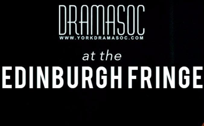 York Dramasoc @ the Edinburgh Fringe