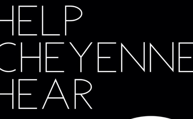 Help Cheyenne hear