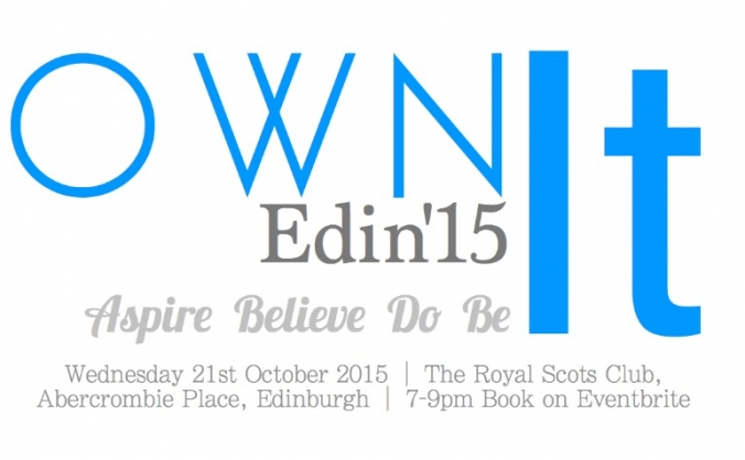 Own It Edinburgh 2015 - Aspire Believe Do Be