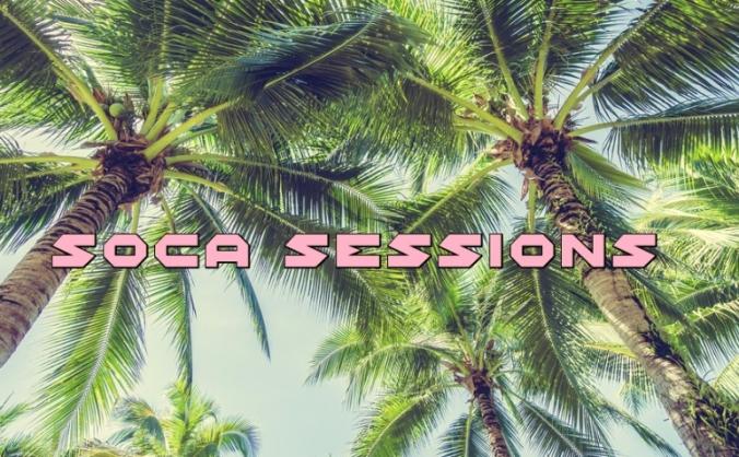 SOCA SESSIONS