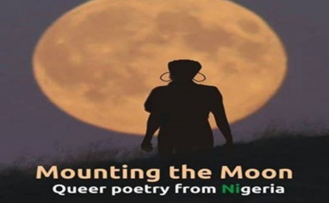 Mounting the Moon: Queer Nigerian Love Poems