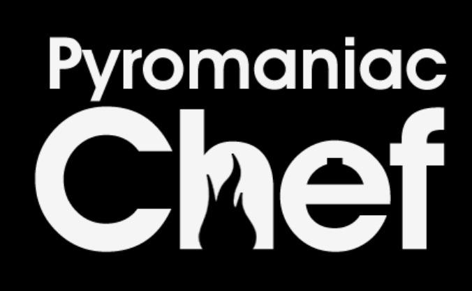 Pyromaniac Chef