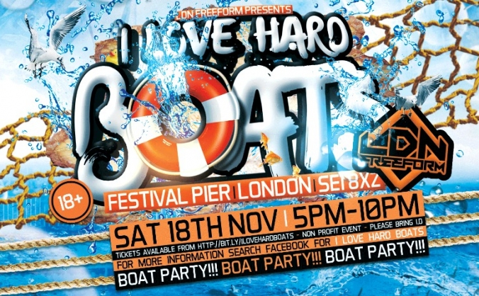 LDN Freeform presents : I Love Hard Boats