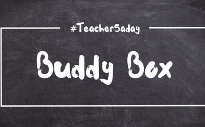 #Teacher5adayBuddyBox