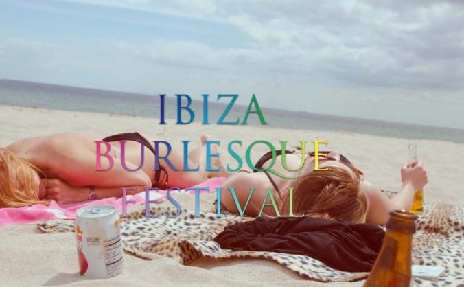Ibiza Burlesque Festival 2017
