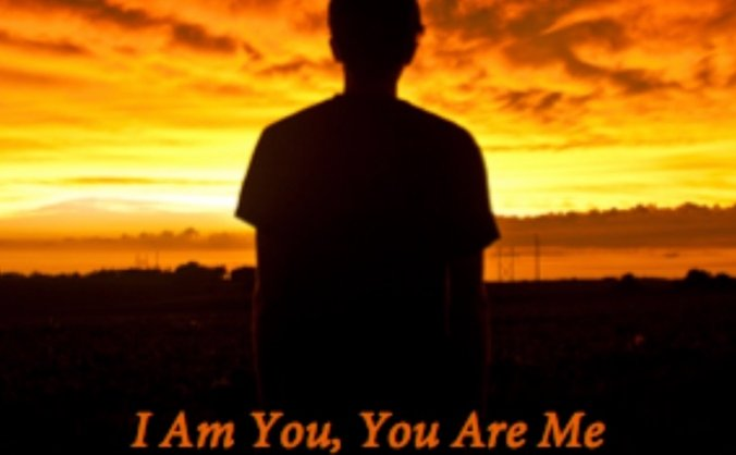 I Am You, You Are Me