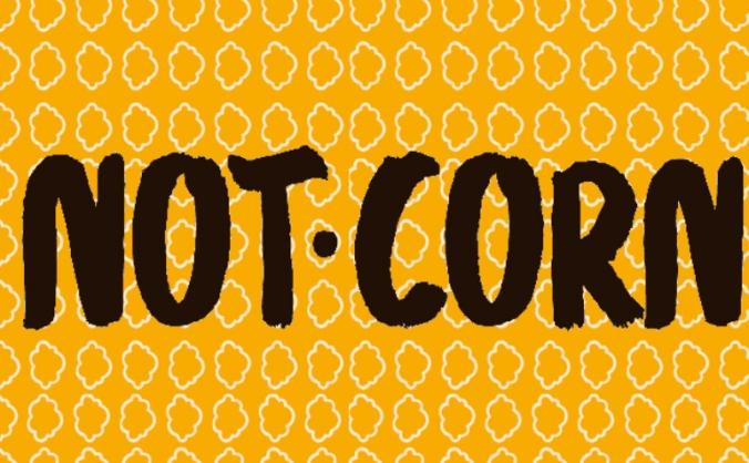 Not.Corn - The Next BIG Thing According to Oprah!