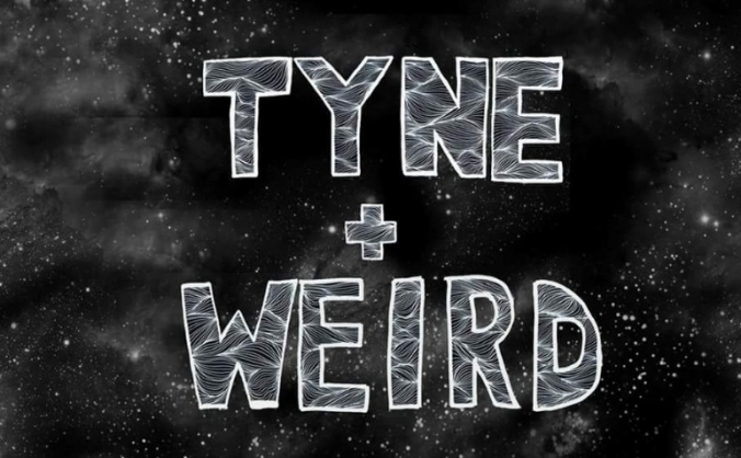 Tyne and Weird
