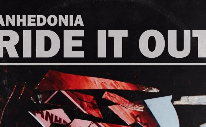 Anhedonia 'Ride it out' 10