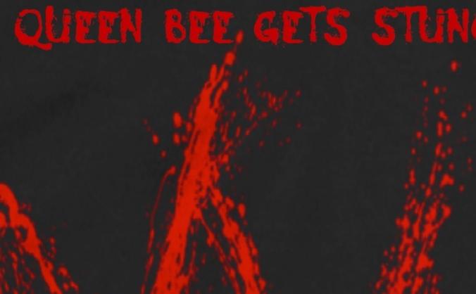 The Queen Bee Gets Stung