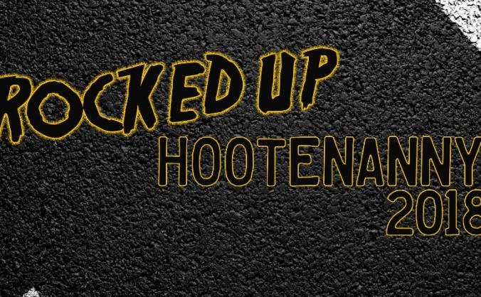 Rocked Up Hootenanny 2018