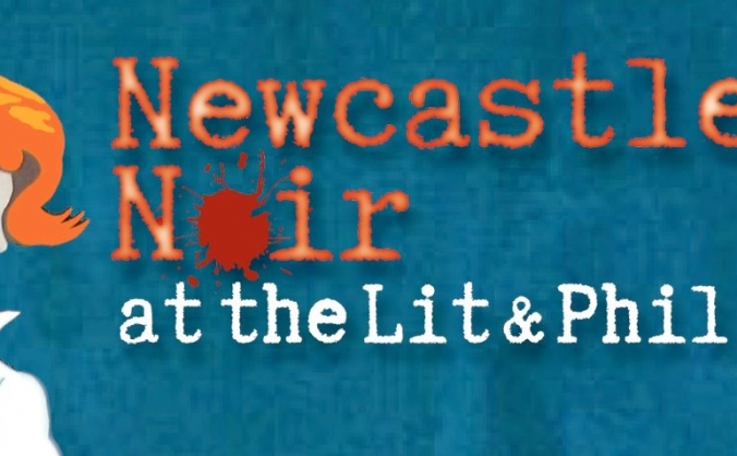 Newcastle Noir @ The Lit & Phil