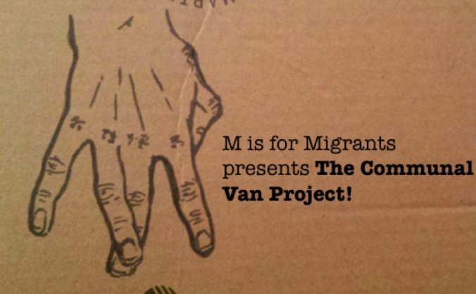M is for Migrants presents ... The Communal Van!!