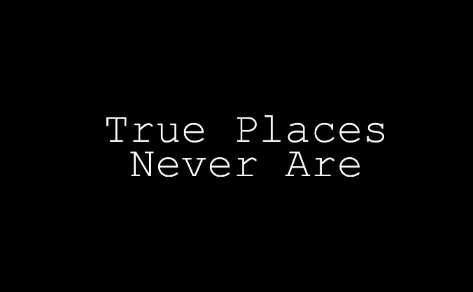 True Places Never Are
