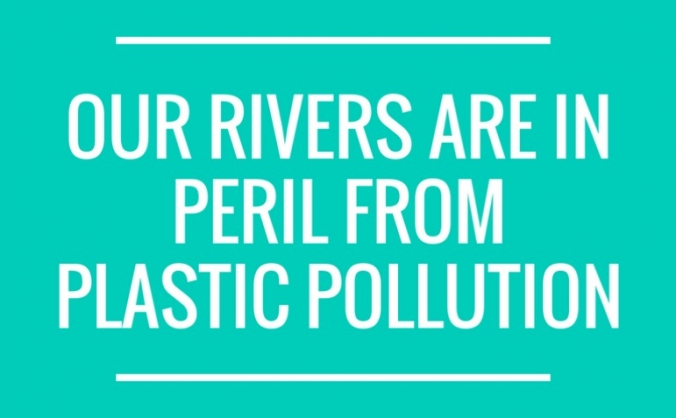 Stop our rivers choking on plastic