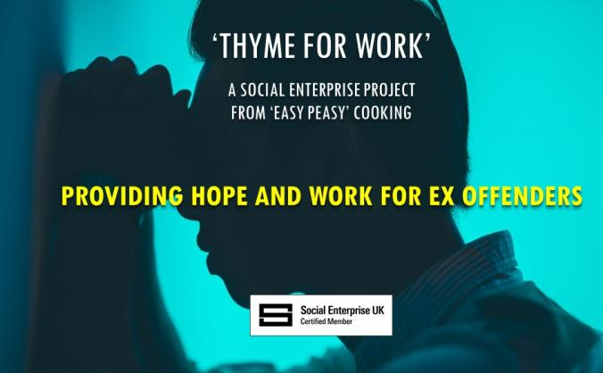 HOPE FOR EX OFFENDERS WITH 'THYME FOR WORK'