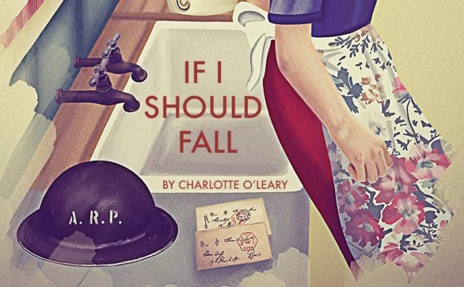 'IF I SHOULD FALL' #theatre #community #women #war