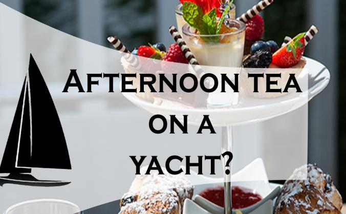 Afternoon Tea & on private yacht