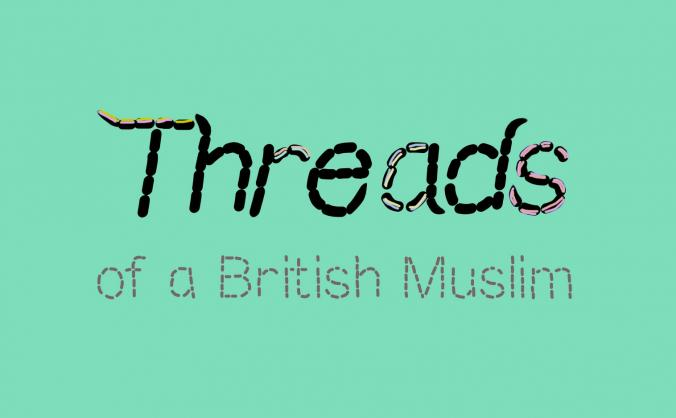 Threads Of A British Muslim
