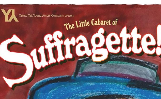 The Little Cabaret of Suffragette!