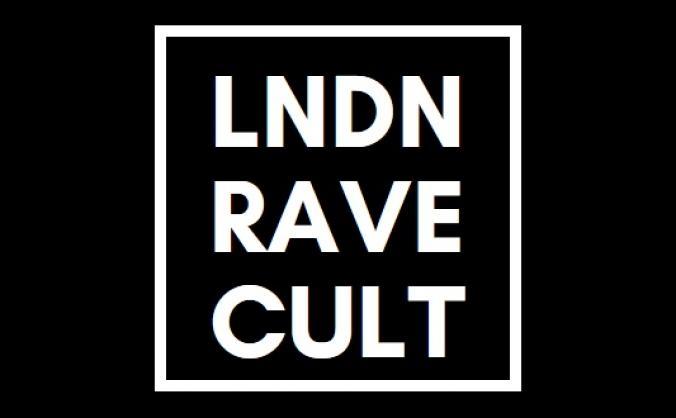 LNDN RAVE CULT