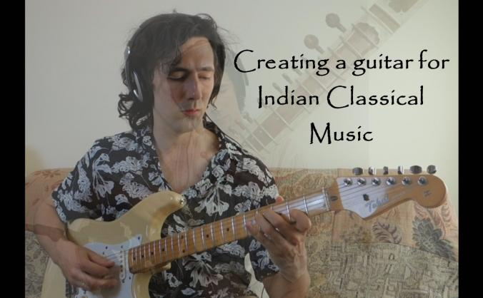 Creating a guitar specifically for Indian Music