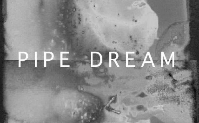 Pipe Dream (Experimental short film)
