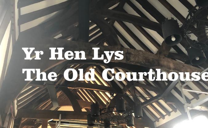 The Old Courthouse • Yr Hen Lys