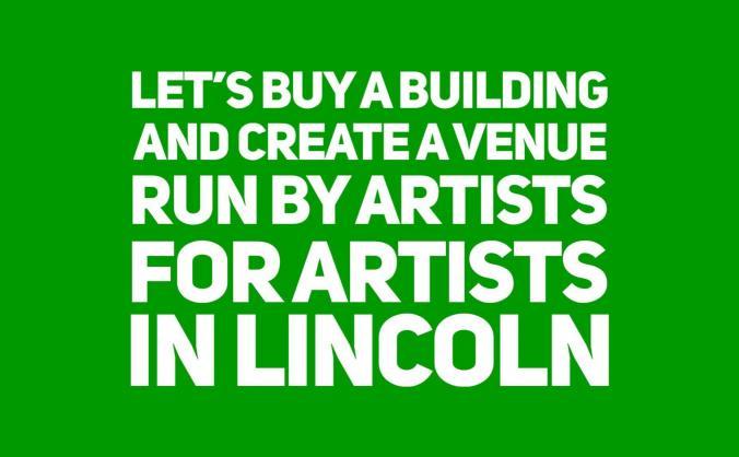 Create an Artist run venue in Lincoln