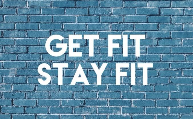Get fit stay fit