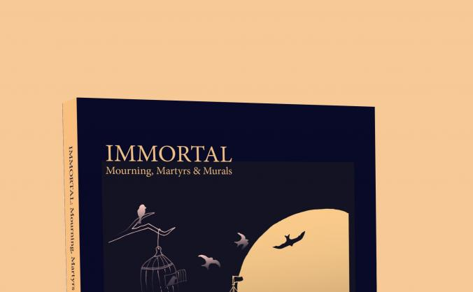Immortal: Mourning, Martyrs & Murals