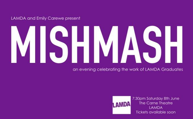 MISHMASH - celebrating the work of LAMDA graduates