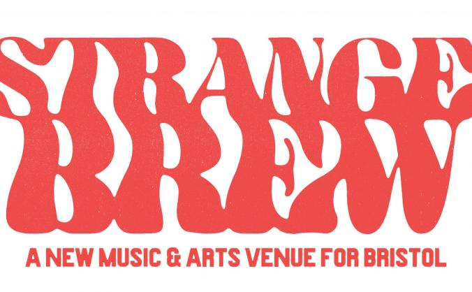 Strange Brew: a new music & arts venue for Bristol