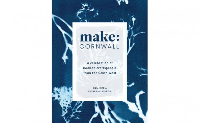 Make: Cornwall - a book about modern Cornish craft