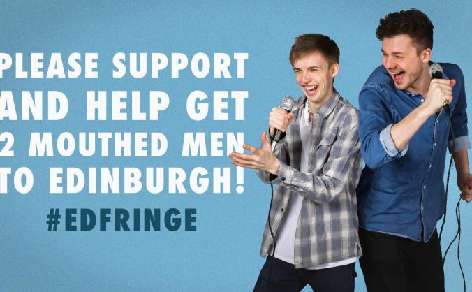 The 2 Mouthed Men Show   #EdFringe #MakeYourFringe