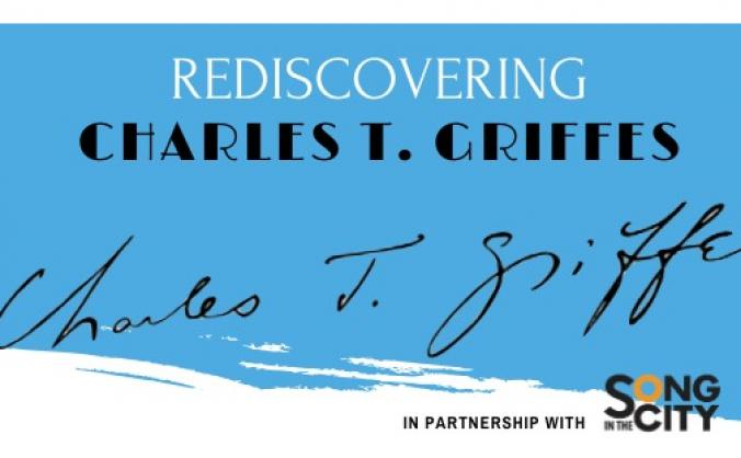 Song in the City: Rediscovering Charles Griffes